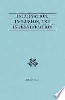 Incarnation Inclusion And Intensification