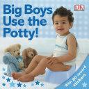 Big Boys Use the Potty  Book PDF