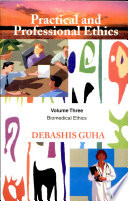 Practical And Professional Ethics  vol  3   Bio Medical Ethics Book