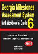 Georgia Milestones Assessment System Math Workbook for Grade 6  Abundant Exercises and Two Full Length Gmas Math Practice Tests