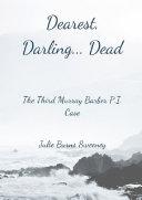 Dearest  Darling   Dead   The 3rd Murray Barber P  I  Case
