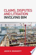 Claims  Disputes and Litigation Involving BIM