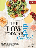 The Low FODMAP Diet CookBook  65 Easy  Quick  And Healthy Recipes To Help You Manage The Reintroduction Phase  Vol 3  Book