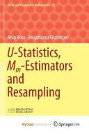 U statistics  Mm estimators and Resampling