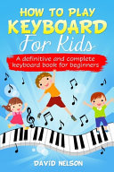 How to Play Keyboard for Kids