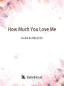 How Much You Love Me