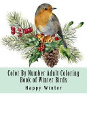 Color by Number Adult Coloring Book of Winter Birds