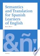 Semantics and Translation for Spanish Learners of English