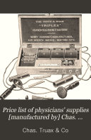 Pdf Price List of Physicians' Supplies [manufactured By] Chas. Truax & Co