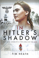 In Hitler's shadow: [post-war Germany and the girls of the BDM]