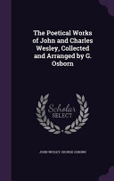 The Poetical Works Of John And Charles Wesley Collected And Arranged By G Osborn