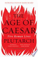 The Age of Caesar  Five Roman Lives