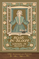 Free Download Rose in Bloom (150th Anniversary Edition) Book