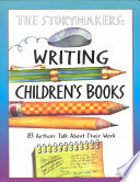 The Storymakers  : Writing Children's Books : 83 Authors Talk about Their Work