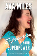 Expression Is Your Superpower