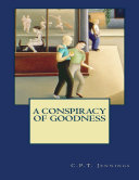 A Conspiracy of Goodness Book