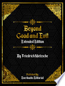 Beyond Good And Evil (Extended Edition) – By Friedrich Nietzsche