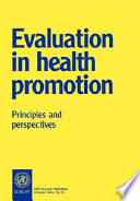"""""""Evaluation in Health Promotion: Principles and Perspectives"""" by I. Rootman, Michael Goodstadt, World Health Organization. Regional Office for Europe"""