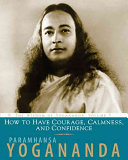 How to Have Courage  Calmness  and Confidence