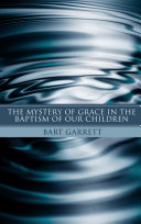 The Mystery of Grace in the Baptism of Our Children (Stapled Booklet) Pdf/ePub eBook