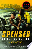 """Spenser Confidential: Now a NETFLIX film starring Mark Wahlberg"" by Ace Atkins"