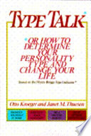 Type Talk, Or, How to Determine Your Personality Type and Change Your Life