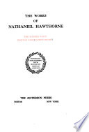 The Works of Nathaniel Hawthorne  Our old home  English note books  I
