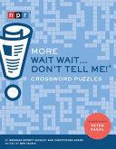More Wait Wait Don T Tell Me Crossword Puzzles