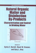 Natural Organic Matter and Disinfection By products Characterization and Control in Drinking Water