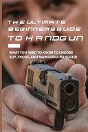 The Ultimate Beginner s Guide To Handgun