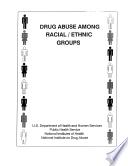 Drug Abuse Among Racial/Ethnic Groups