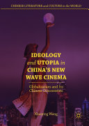 Ideology and Utopia in China s New Wave Cinema