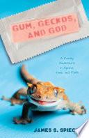 Gum Geckos And God