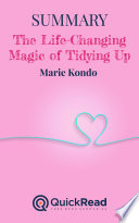 Summary of  The Life Changing Magic of Tidying Up  by Marie Kondo   Free book by QuickRead com Book