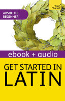 Get Started In Beginner's Latin: Teach Yourself (New Edition)