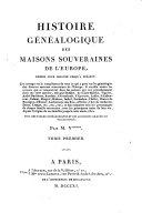 Histoire genealogique des maisons souveraines de l'Europe depuis leur origine jusqu'a present. Avec des tables genealogiques et des armoiries, gravees en taille douce