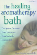 The Healing Aromatherapy Bath
