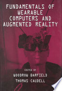 """Fundamentals of Wearable Computers and Augmented Reality"" by Woodrow Barfield, Thomas Caudell"