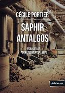 Saphir Antalgos, travaux de terrassement du rêve