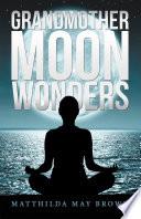 Grandmother Moon Wonders