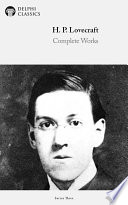Delphi Complete Works of H. P. Lovecraft (Illustrated)