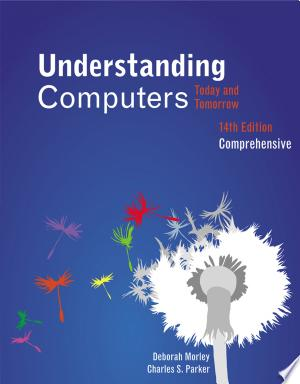 Understanding+Computers%3A+Today+and+Tomorrow%2C+Comprehensive