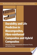 Durability And Life Prediction In Biocomposites Fibre Reinforced Composites And Hybrid Composites Book PDF