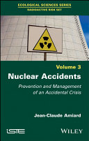 Nuclear accidents : prevention and management of an accidental crisis / Jean-Claude Amiard