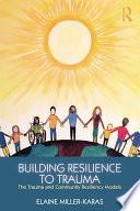 Building Resilience to Trauma