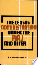 The Census Administration Under the Raj and After
