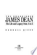The unabridged James Dean