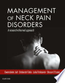"""Management of Neck Pain Disorders E-Book: a research informed approach"" by Gwendolen Jull, Deborah Falla, Julia Treleaven, Shaun O'Leary, Jeremy S Lewis"