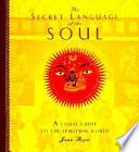 The Secret Language of the Soul