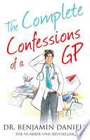 The Complete Confessions of a GP  The Confessions Series